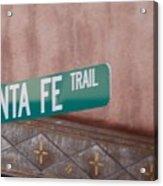 Santa Fe Trail Acrylic Print