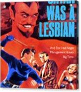 Satan Was A Lesbian Acrylic Print