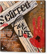Scarred For Life Acrylic Print