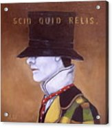 Scio Quid Relis Acrylic Print
