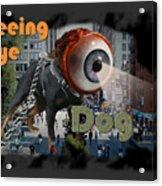 Seeing Eye Dog Acrylic Print