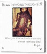 Seeing The World Through Zen Acrylic Print