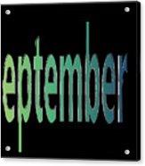 September 7 Acrylic Print