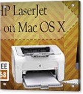 Set Up Hp Laserjet 1020 Drivers On Mac Os X Acrylic Print
