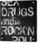 Sex Drugs And Rock N Roll Acrylic Print