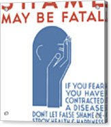 Shame May Be Fatal - Wpa Acrylic Print