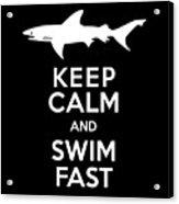 Shark Keep Calm And Swim Fast Acrylic Print