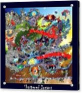 Shattered Dreams Acrylic Print
