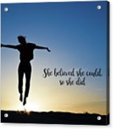 She Believed She Could So She Did Acrylic Print