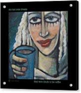 She Had Some Dreams... Poster Acrylic Print