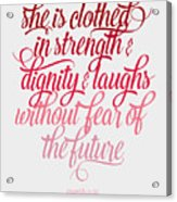 She Is Clothed Proverbs 31 25 Acrylic Print