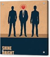 Shine Bright Like A Diamond Corporate Start-up Quotes Poster Acrylic Print