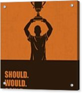 Should, Would, Could, Did Corporate Start-up Quotes Poster Acrylic Print