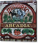 Sign - Welcome To Arcadia Acrylic Print