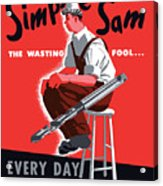 Simple Sam The Wasting Fool Acrylic Print