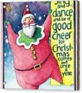 Sing And Dance Santa Acrylic Print