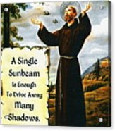 Single Sunbeam Quote By St. Francis Of Assisi Acrylic Print