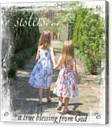 Sisters-true Blessing Acrylic Print