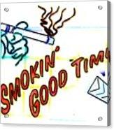 Smoking Good Times Acrylic Print