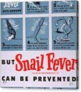 Snail Fever Acrylic Print
