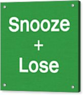 Snooze And Lose- Art By Linda Woods Acrylic Print