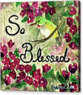 So Blessed Acrylic Print