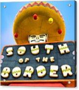 South Of The Border Acrylic Print