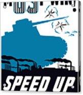 Speed Up Production - Ww2 Acrylic Print