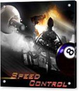 Speedcontrol Acrylic Print