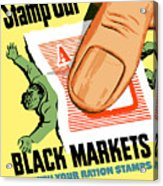 Stamp Out Black Markets Acrylic Print
