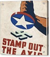 Stamp Out The Axis - Vintagelized Acrylic Print