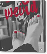 Stay weird with proud. Acrylic Print
