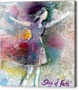 Step Of Faith Acrylic Print
