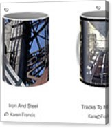 Strong As Steel Coffee Mugs Acrylic Print