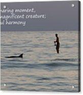 Sup With Dolphin - Haiku Acrylic Print