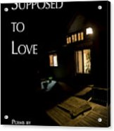 Supposed To Love Book Cover Acrylic Print