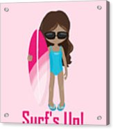 Surfer Art Surf's Up Girl With Surfboard #16 Acrylic Print