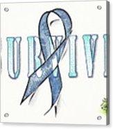 Survive Colon Cancer Acrylic Print