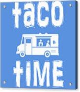 Taco Time Food Truck Tee Acrylic Print