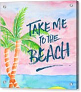 Take Me To The Beach Palm Trees Watercolor Painting Acrylic Print