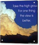 Take The High Ground Acrylic Print