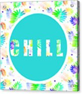 Take Time To Chill Acrylic Print