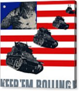 Tanks -- Keep 'em Rolling Acrylic Print
