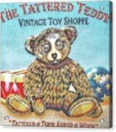 Tattered Teddy Toy Shop Sign Print Acrylic Print