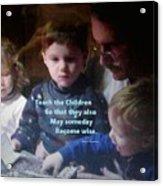 Teach The Children Acrylic Print