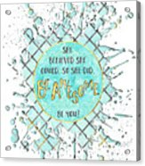 Text Art She Believed - Cyan White - Splashes Acrylic Print