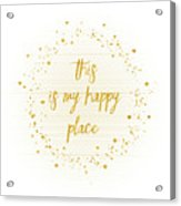 Text Art This Is My Happy Place - Hearts, Stars And Splashes Acrylic Print