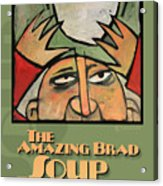 The Amazing Brad Soup Juggler  Poster Acrylic Print