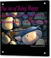 The Art Of Being Happy Acrylic Print