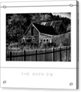 The Barn Bw Poster Acrylic Print